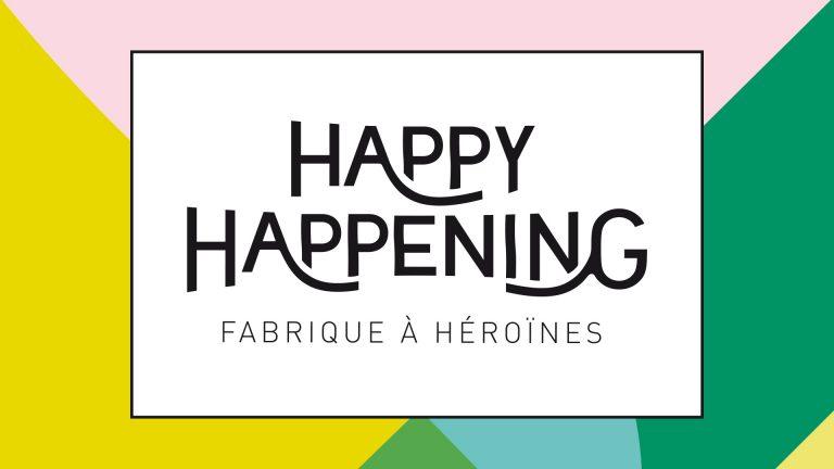#HappyHapp2014 : Fabrique à Héroïnes
