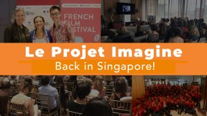 Le Projet Imagine back in Singapore!