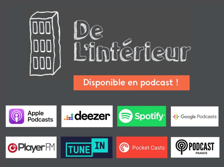 Notre programme « De L'intérieur » enfin disponible en podcast !