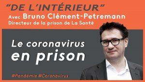 Le coronavirus en prison. De l'intérieur – Bruno Clément-Petremann