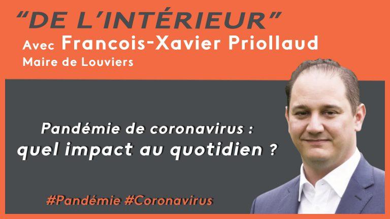 Pandémie de coronavirus : quel impact au quotidien ? De L'intérieur – François-Xavier Priollaud