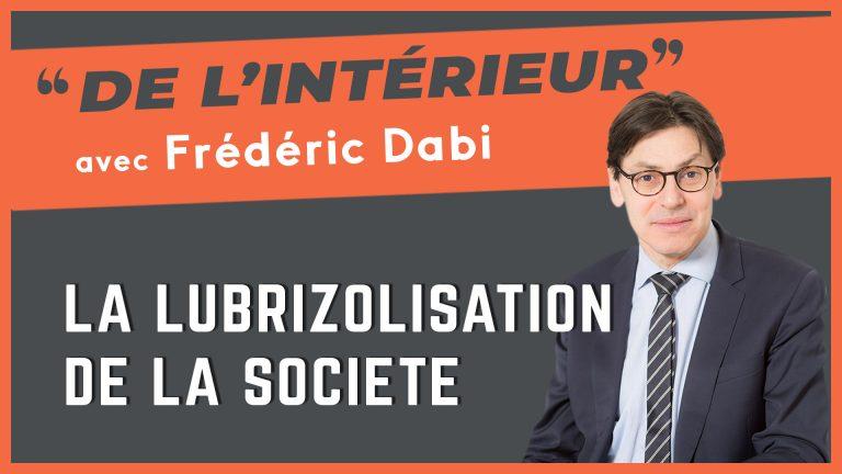 La lubrizolisation de la société – «De L'intérieur» avec Frédéric Dabi